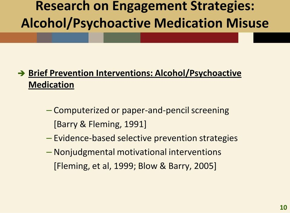 paper-and-pencil screening [Barry & Fleming, 1991] Evidence-based selective