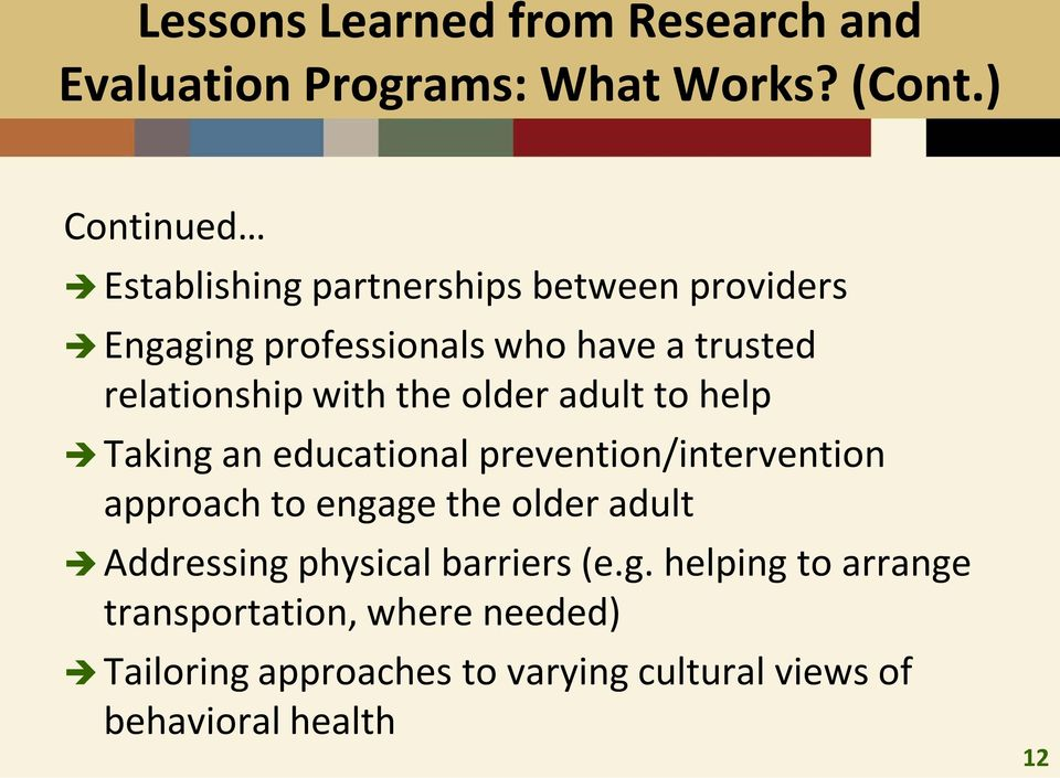 with the older adult to help Taking an educational prevention/intervention approach to engage the older adult