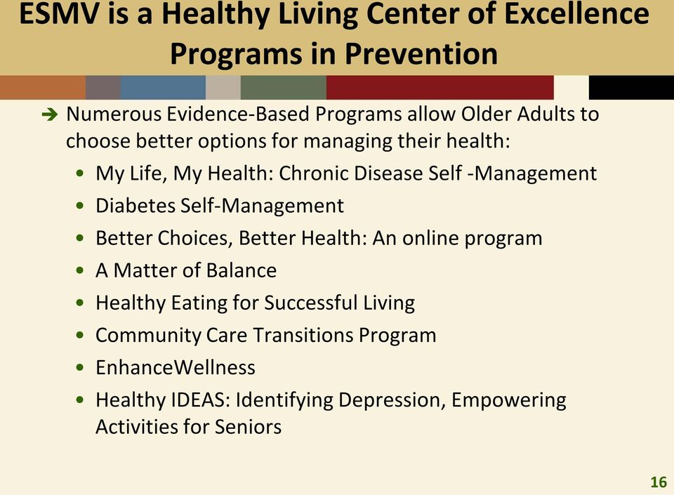 Self-Management Better Choices, Better Health: An online program A Matter of Balance Healthy Eating for Successful