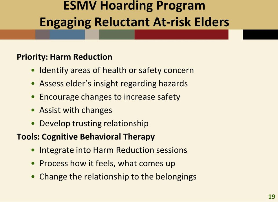 safety Assist with changes Develop trusting relationship Tools: Cognitive Behavioral Therapy
