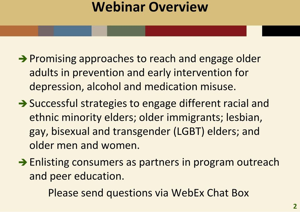 Successful strategies to engage different racial and ethnic minority elders; older immigrants; lesbian, gay,