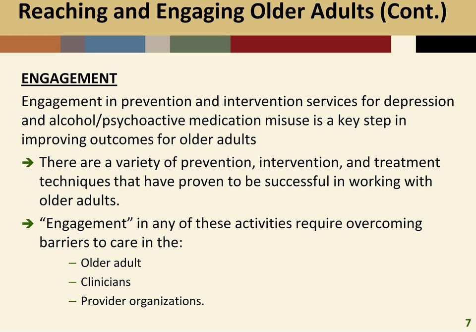 misuse is a key step in improving outcomes for older adults There are a variety of prevention, intervention, and