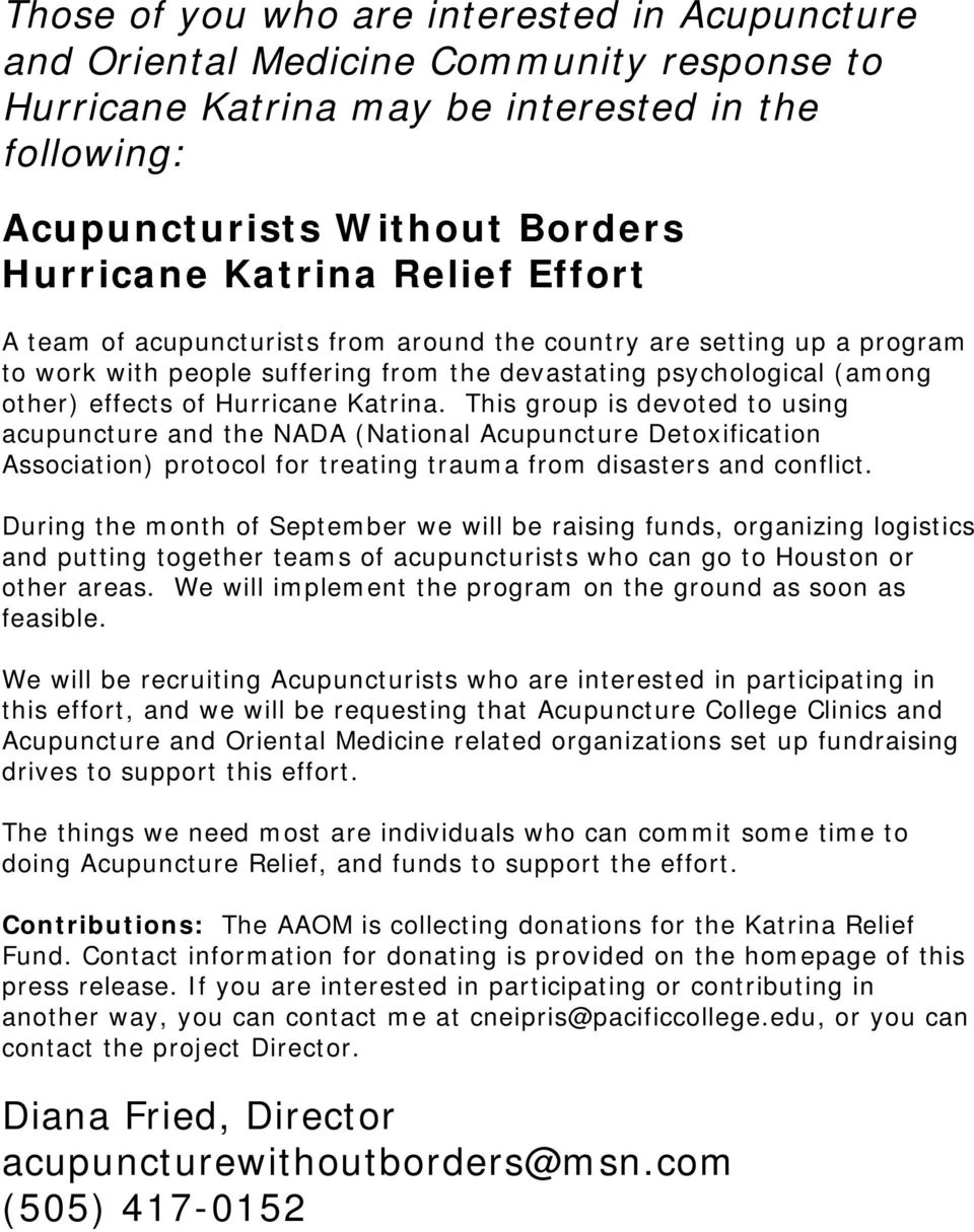 This group is devoted to using acupuncture and the NADA (National Acupuncture Detoxification Association) protocol for treating trauma from disasters and conflict.