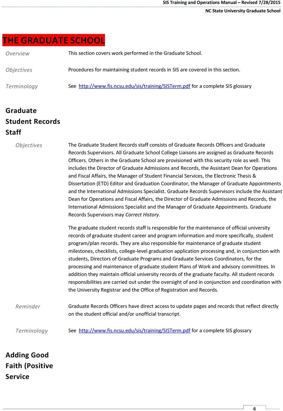 pdf for a complete SIS glossary Graduate Student Records Staff Objectives The Graduate Student Records staff consists of Graduate Records Officers and Graduate Records Supervisors.