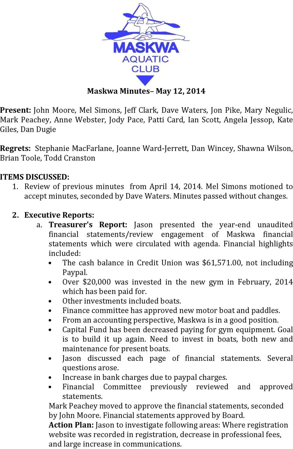 Mel Simons motioned to accept minutes, seconded by Dave Waters. Minutes passed without changes. 2. Executive Reports: a.
