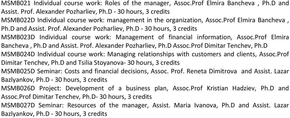 D - MSMB023D Individual course work: Management of financial information, Assoc.Prof Elmira Bancheva, Ph.D and Assist. Prof. Alexander Pozharliev, Ph.D Assoc.Prof Dimitar Tenchev, Ph.