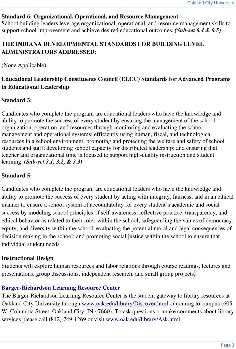 5) THE INDIANA DEVELOPMENTAL STANDARDS FOR BUILDING LEVEL ADMINISTRATORS ADDRESSED: (None Applicable) Educational Leadership Constituents Council (ELCC) for Advanced Programs in Educational