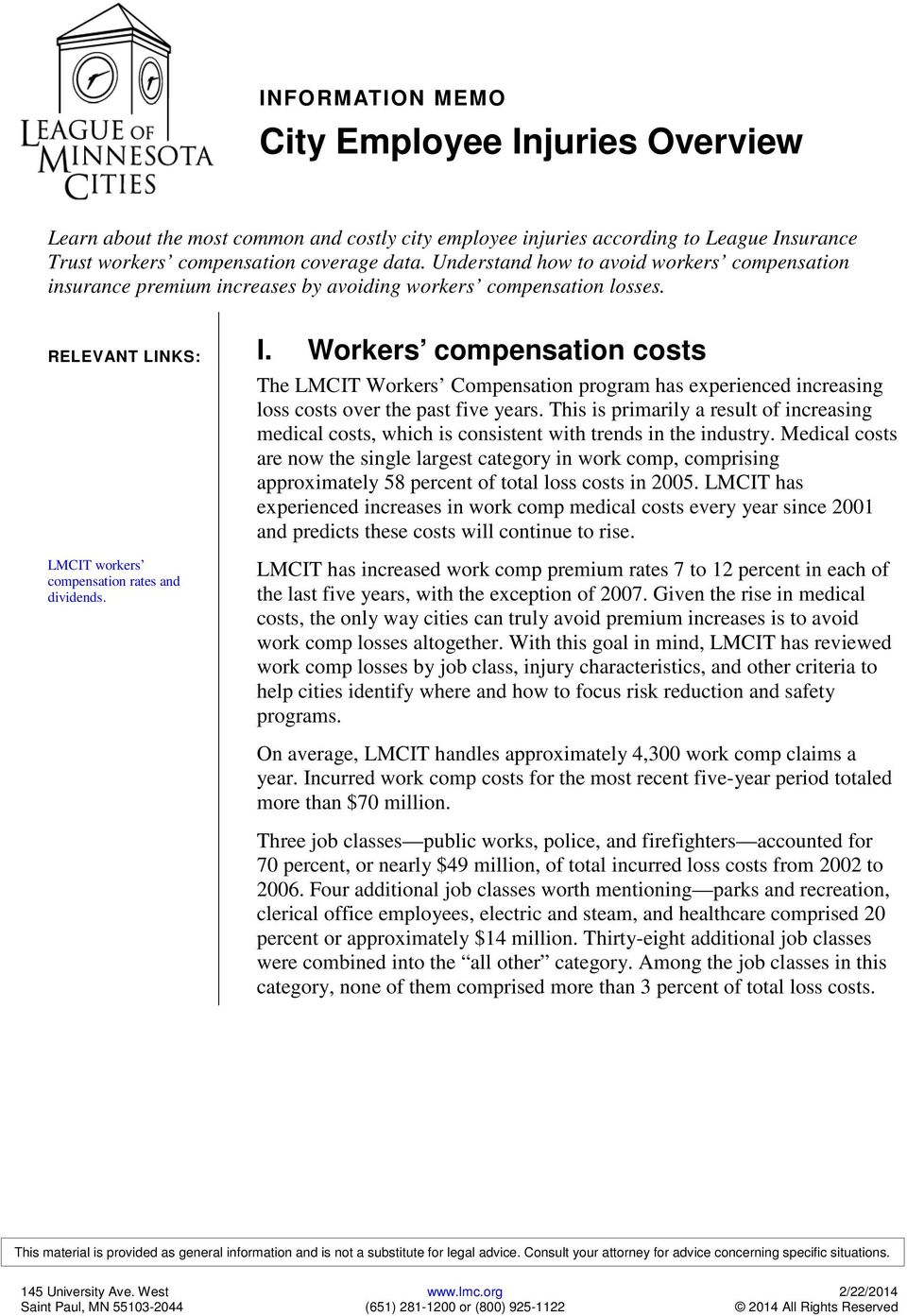 Workers compensation costs The LMCIT Workers Compensation program has experienced increasing loss costs over the past five years.
