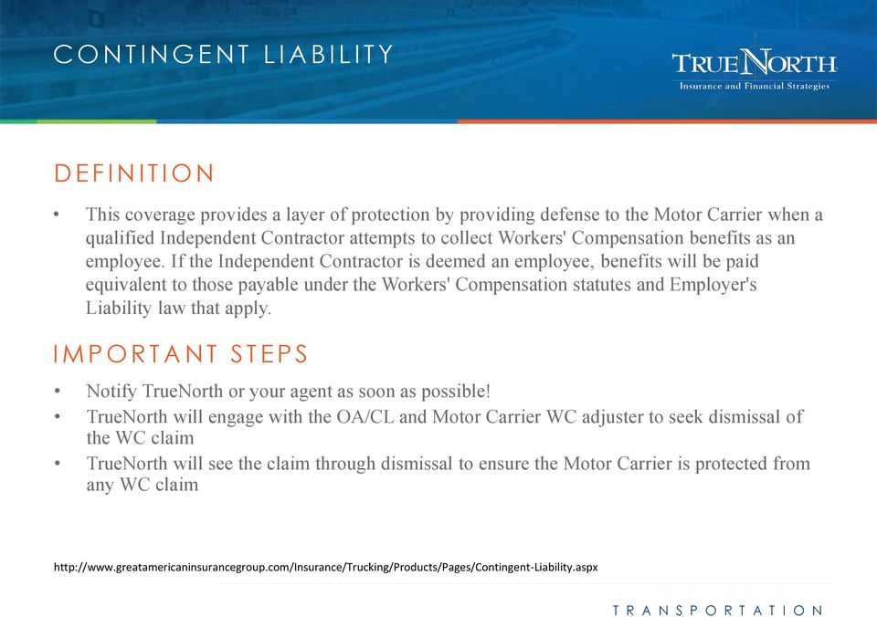 If the Independent Contractor is deemed an employee, benefits will be paid equivalent to those payable under the Workers' Compensation statutes and Employer's Liability law that apply.