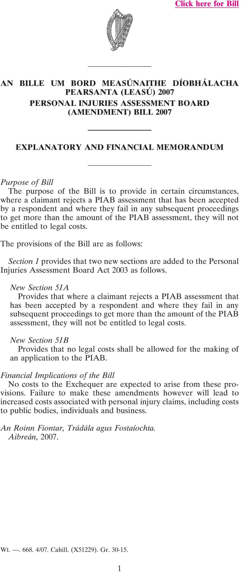 more than the amount of the PIAB assessment, they will not be entitled to legal costs.