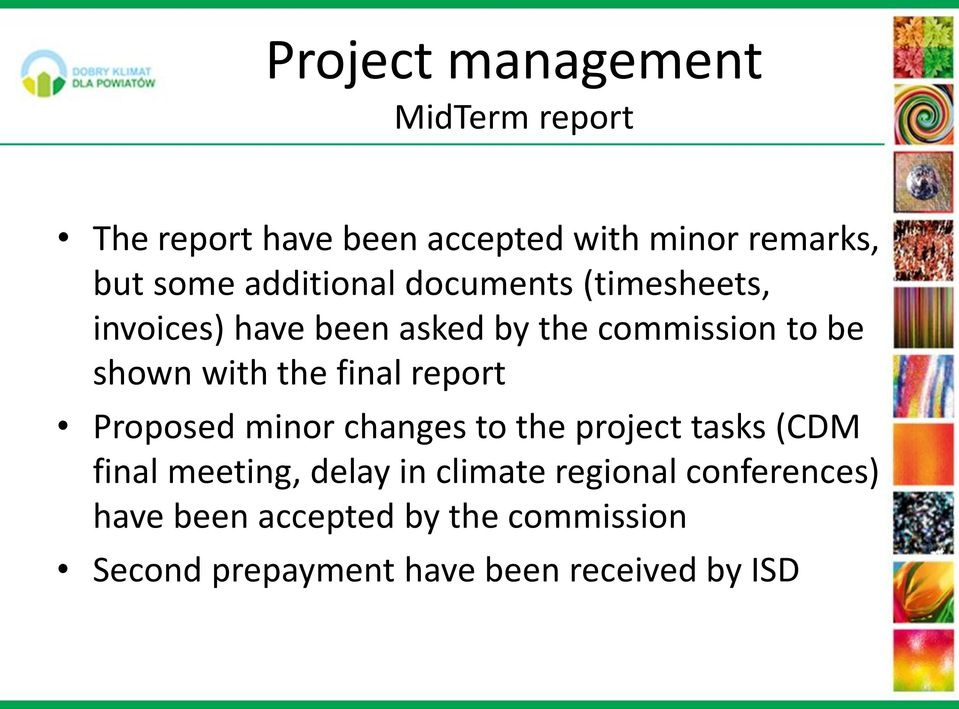 the final report Proposed minor changes to the project tasks (CDM final meeting, delay in