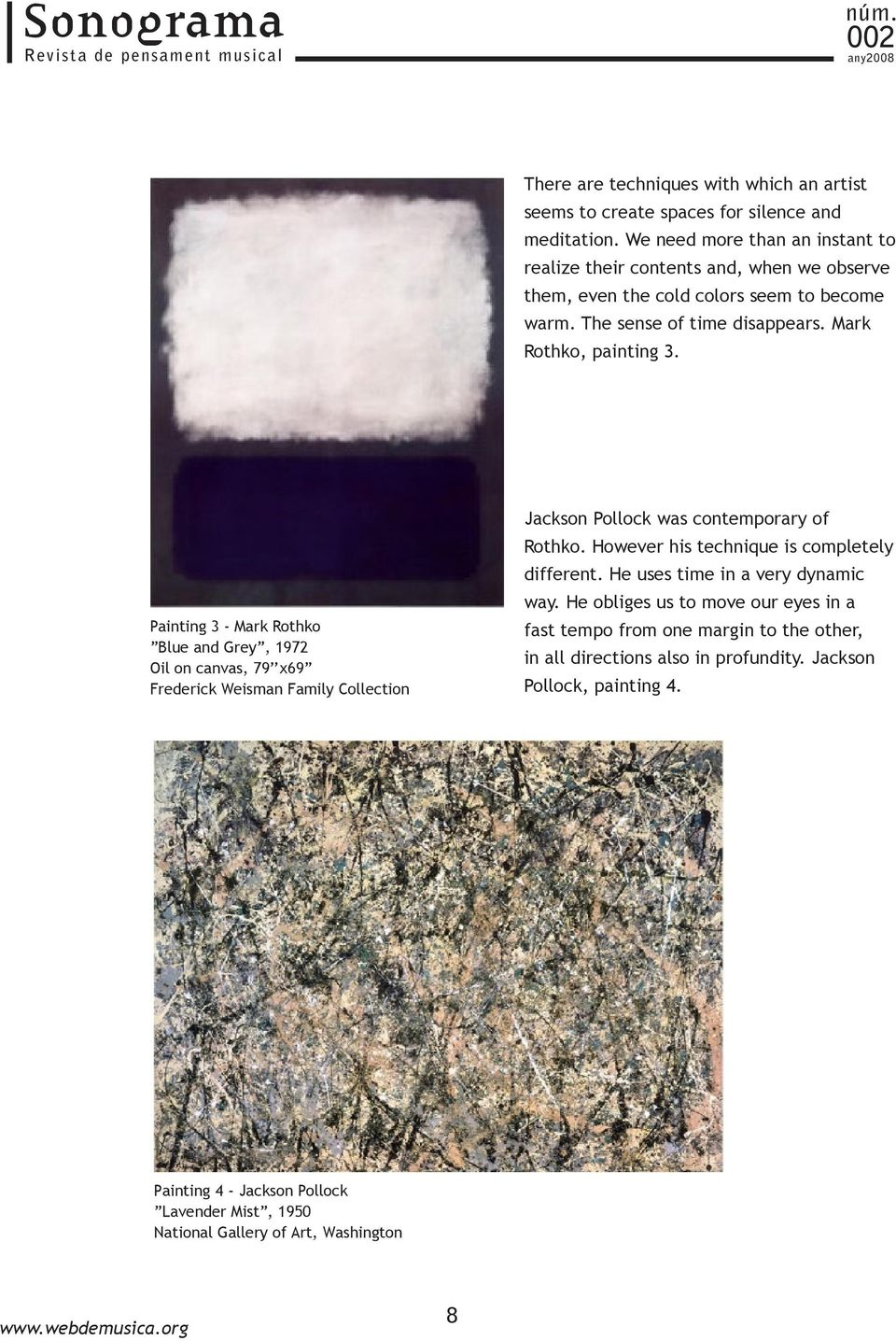 Painting 3 - Mark Rothko Blue and Grey, 1972 Oil on canvas, 79 x69 Frederick Weisman Family Collection Jackson Pollock was contemporary of Rothko.