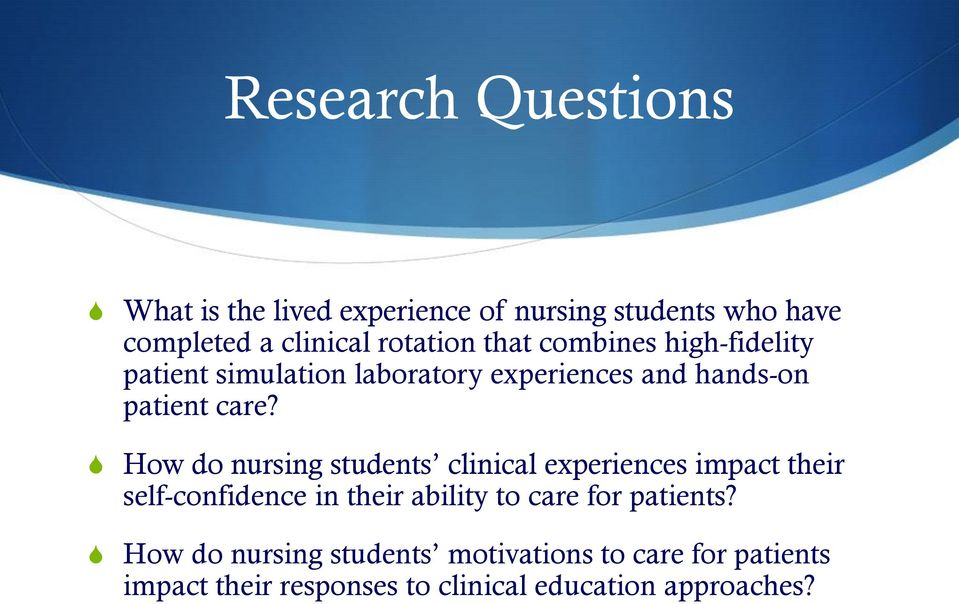 S How do nursing students clinical experiences impact their self-confidence in their ability to care for