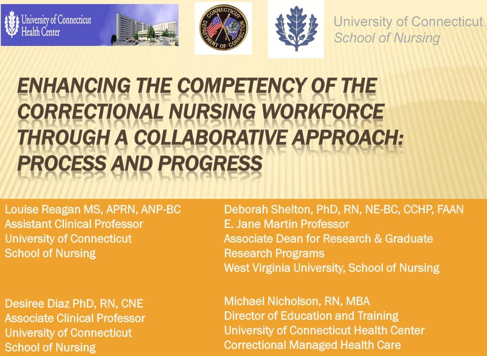 University of Connecticut School of Nursing Deborah Shelton, PhD, RN, NE-BC, CCHP, FAAN E.