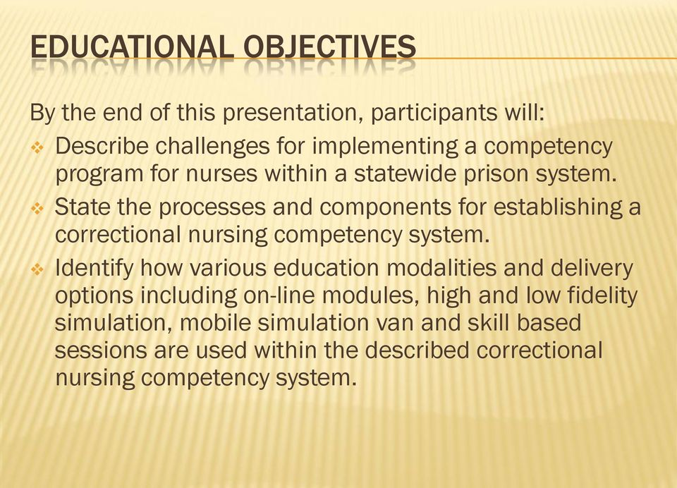 State the processes and components for establishing a correctional nursing competency system.