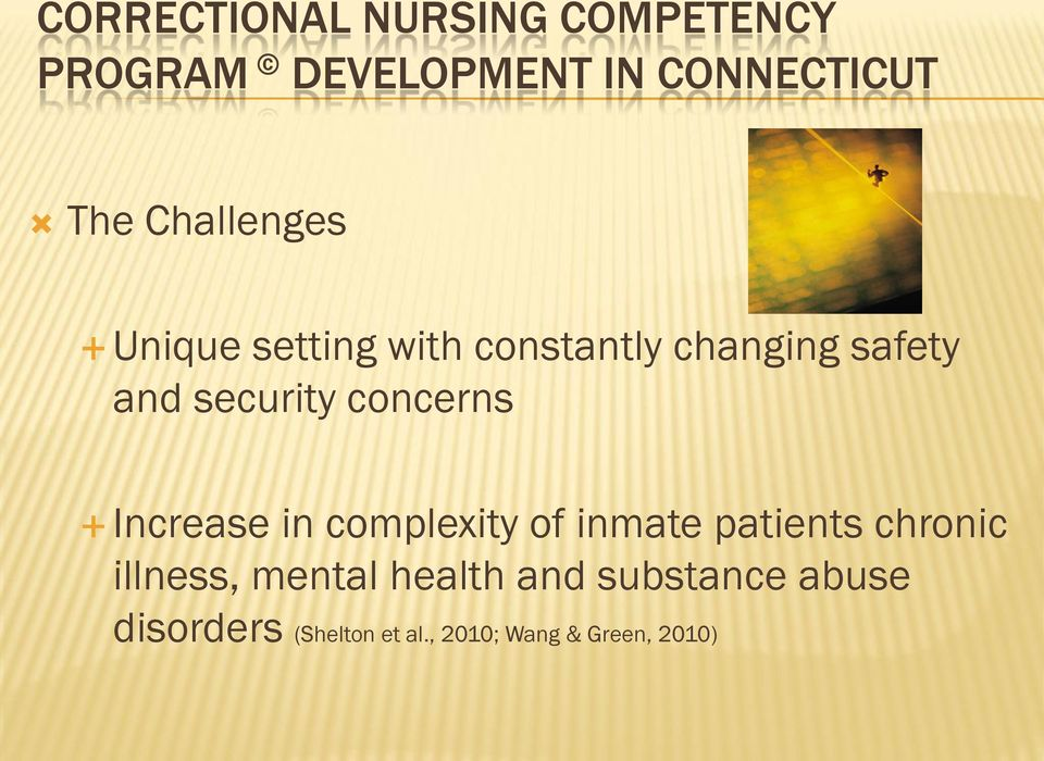concerns Increase in complexity of inmate patients chronic illness,