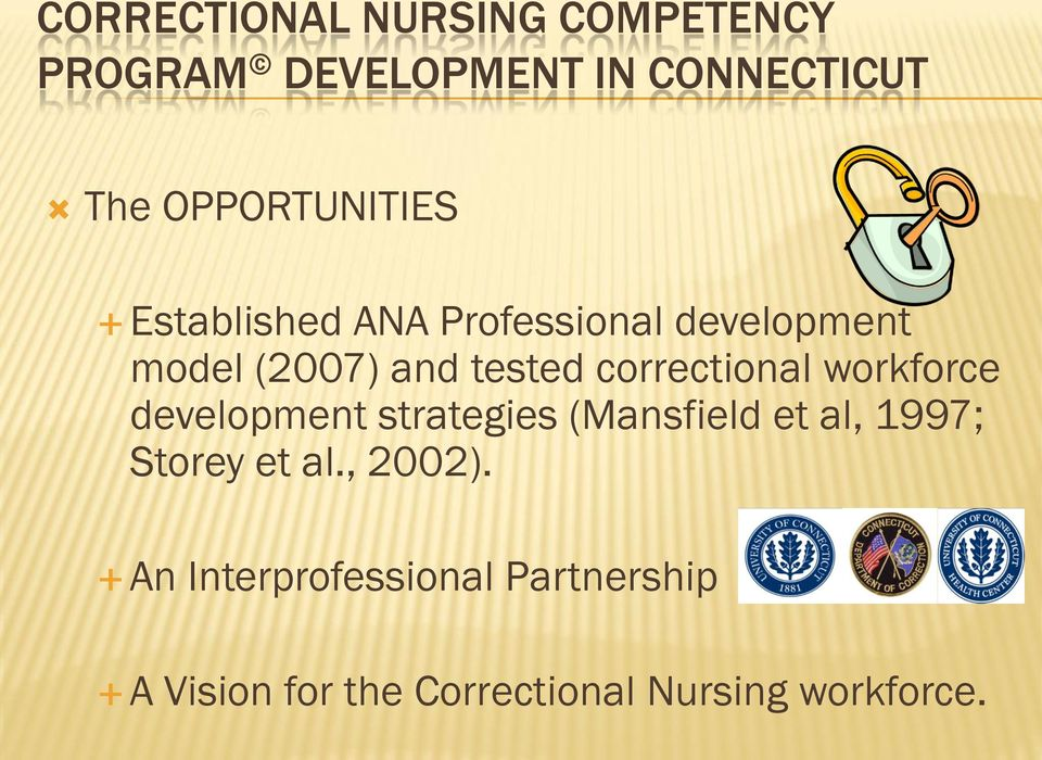 correctional workforce development strategies (Mansfield et al, 1997; Storey et