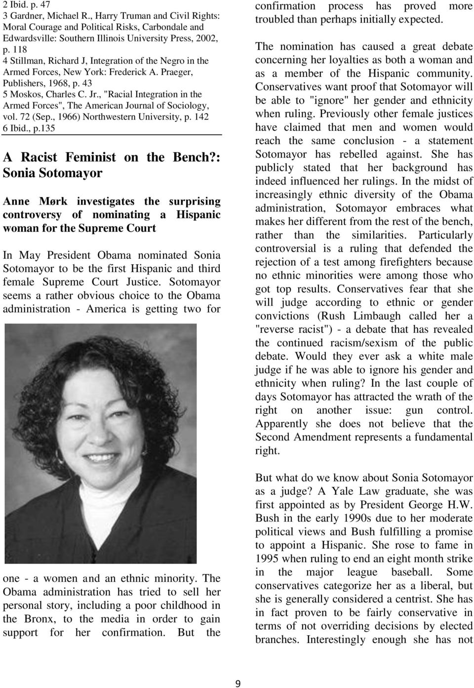 ", ""Racial Integration in the Armed Forces"", The American Journal of Sociology, vol. 72 (Sep., 1966) Northwestern University, p. 142 6 Ibid., p.135 A Racist Feminist on the Bench?"