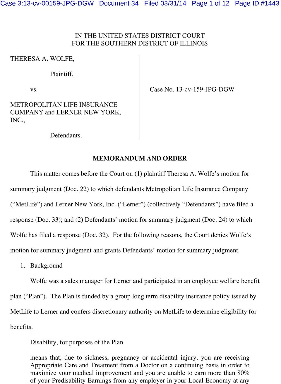 Wolfe s motion for summary judgment (Doc. 22) to which defendants Metropolitan Life Insurance Company ( MetLife ) and Lerner New York, Inc.