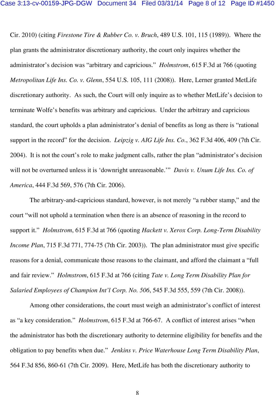 3d at 766 (quoting Metropolitan Life Ins. Co. v. Glenn, 554 U.S. 105, 111 (2008)). Here, Lerner granted MetLife discretionary authority.