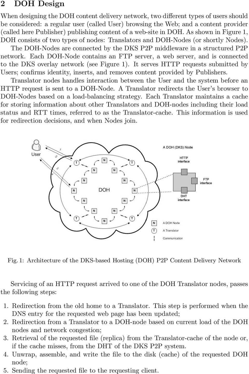 The DOH-Nodes are connected by the DKS P2P middleware in a structured P2P network. Each DOH-Node contains an FTP server, a web server, and is connected to the DKS overlay network (see Figure 1).