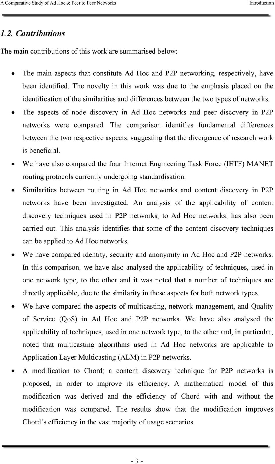 The aspects of node discovery in Ad Hoc networks and peer discovery in P2P networks were compared.