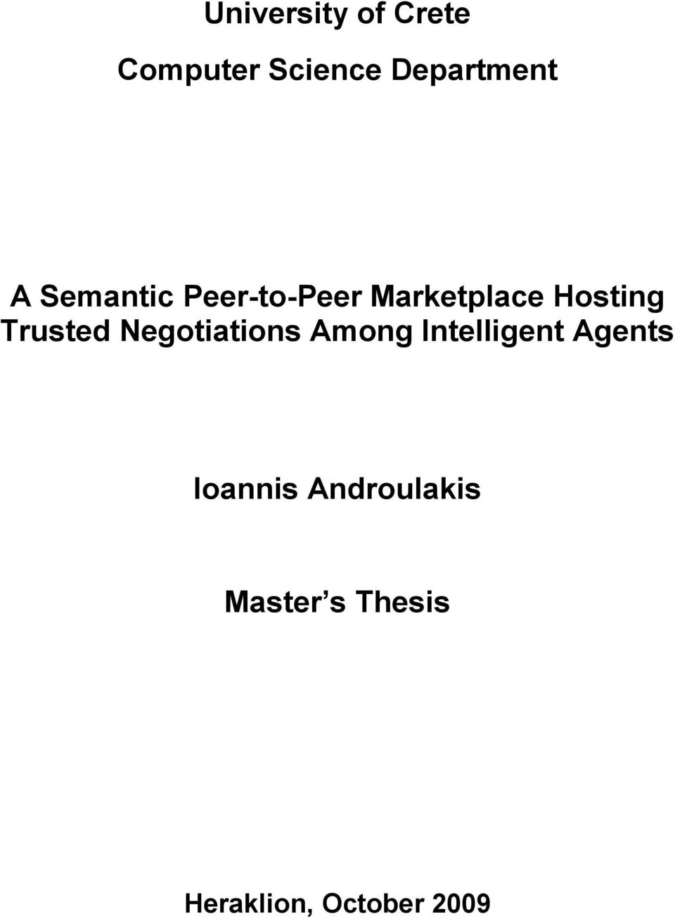 Negotiations Among Intelligent Agents Ioannis