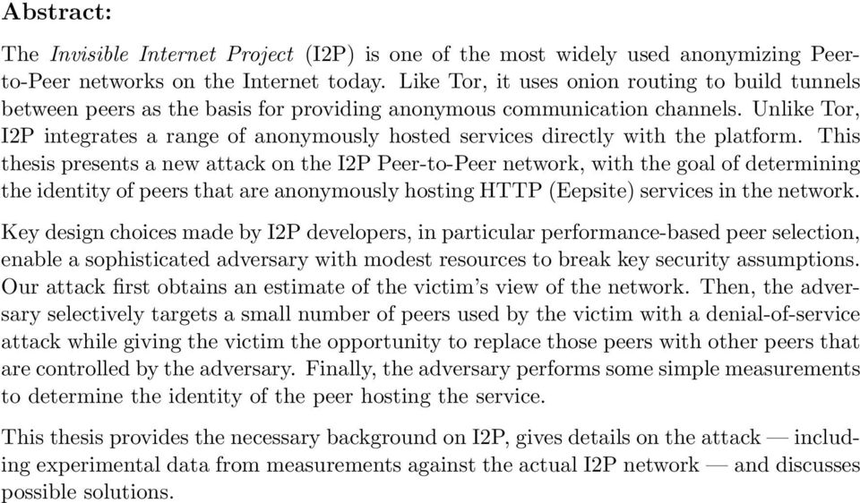 Unlike Tor, I2P integrates a range of anonymously hosted services directly with the platform.