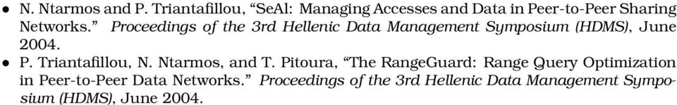 Proceedings of the 3rd Hellenic Data Management Symposium (HDMS), June 2004. P.