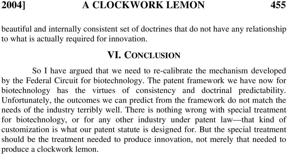 The patent framework we have now for biotechnology has the virtues of consistency and doctrinal predictability.