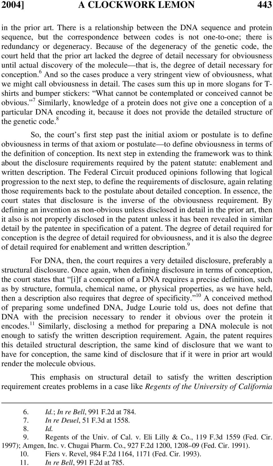 Because of the degeneracy of the genetic code, the court held that the prior art lacked the degree of detail necessary for obviousness until actual discovery of the molecule that is, the degree of