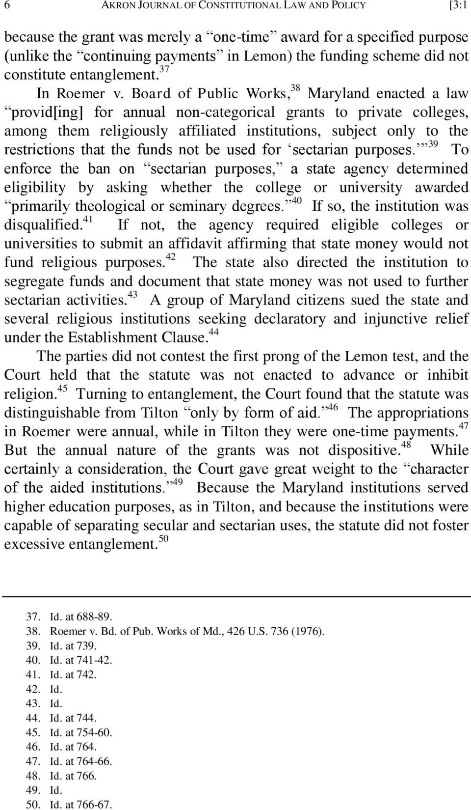 Board of Public Works, 38 Maryland enacted a law provid[ing] for annual non-categorical grants to private colleges, among them religiously affiliated institutions, subject only to the restrictions