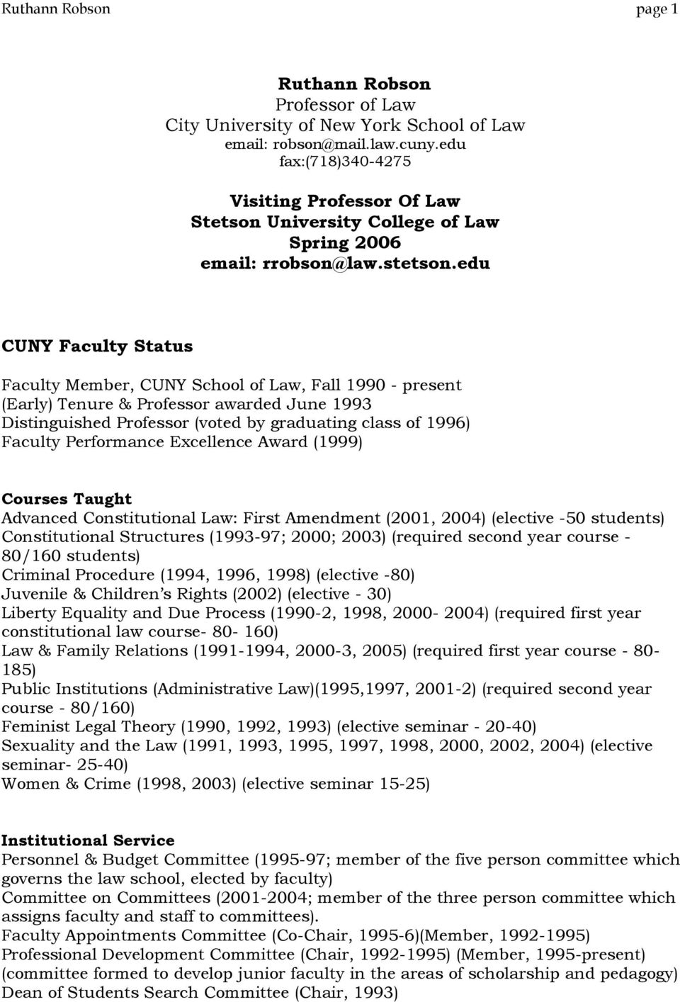 edu CUNY Faculty Status Faculty Member, CUNY School of Law, Fall 1990 - present (Early) Tenure & Professor awarded June 1993 Distinguished Professor (voted by graduating class of 1996) Faculty