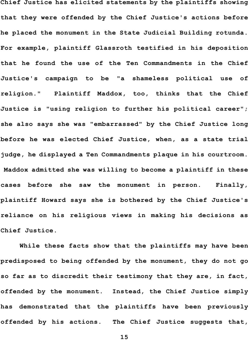 """ Plaintiff Maddox, too, thinks that the Chief Justice is ""using religion to further his political career""; she also says she was ""embarrassed"" by the Chief Justice long before he was elected Chief"