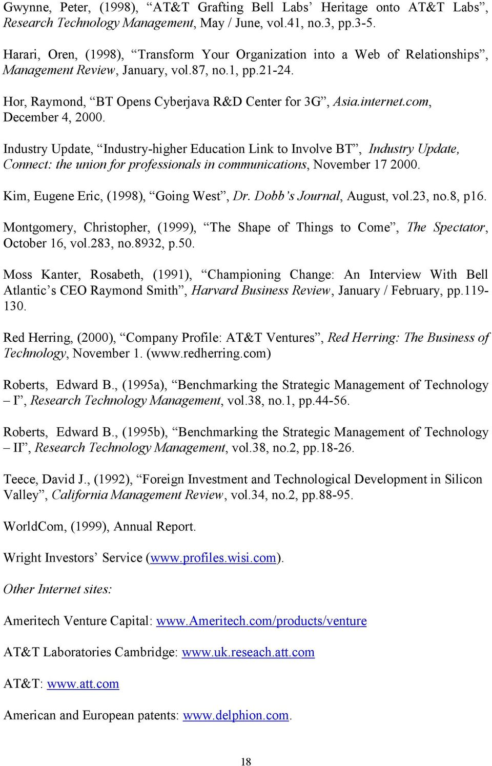 com, December 4, 2000. Industry Update, Industry-higher Education Link to Involve BT, Industry Update, Connect: the union for professionals in communications, November 17 2000.