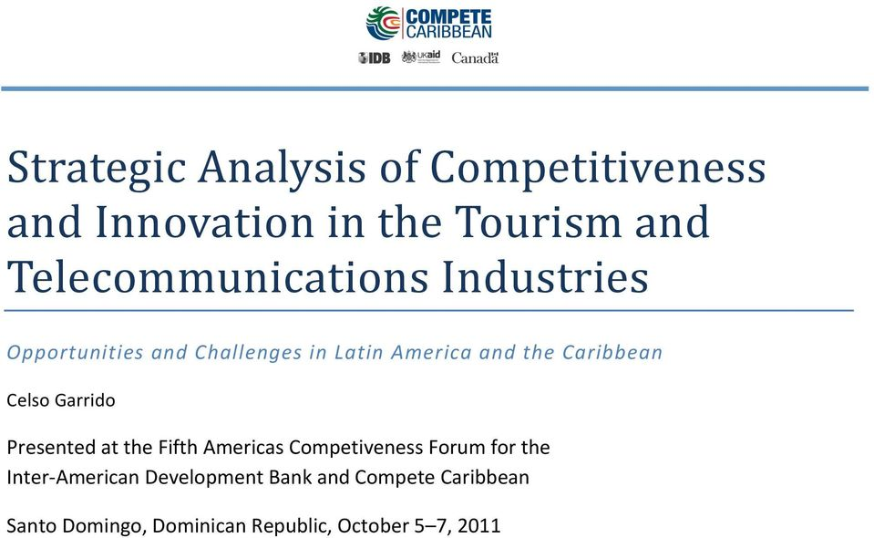 Caribbean Celso Garrido Presented at the Fifth Americas Competiveness Forum for the