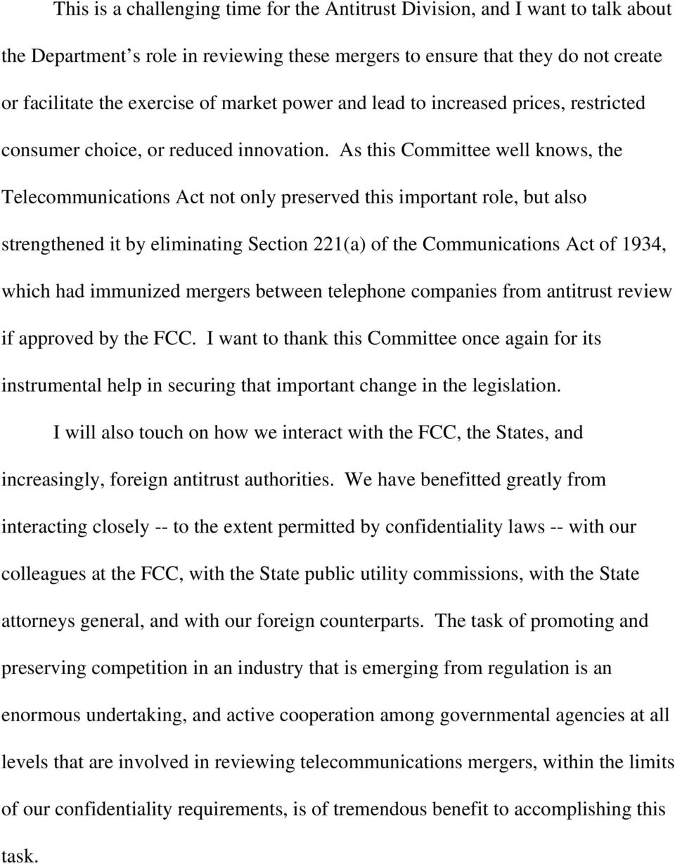 As this Committee well knows, the Telecommunications Act not only preserved this important role, but also strengthened it by eliminating Section 221(a) of the Communications Act of 1934, which had