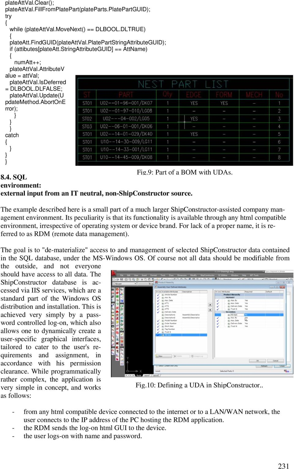 update(u pdatemethod.abortone rror); catch Fig.9: Part of a BOM with UDAs. 8.4. SQL environment: external input from an IT neutral, non-shipconstructor source.