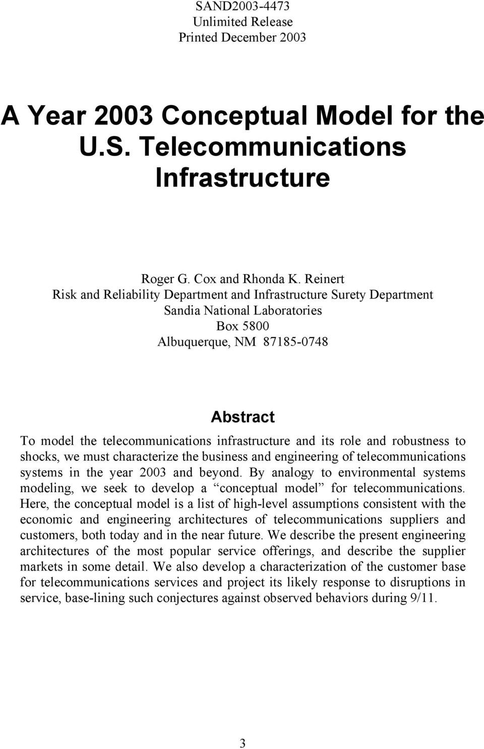 and its role and robustness to shocks, we must characterize the business and engineering of telecommunications systems in the year 2003 and beyond.
