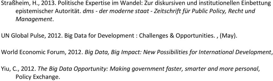 Big Data for Development : Challenges & Opportunities., (May). World Economic Forum, 2012.