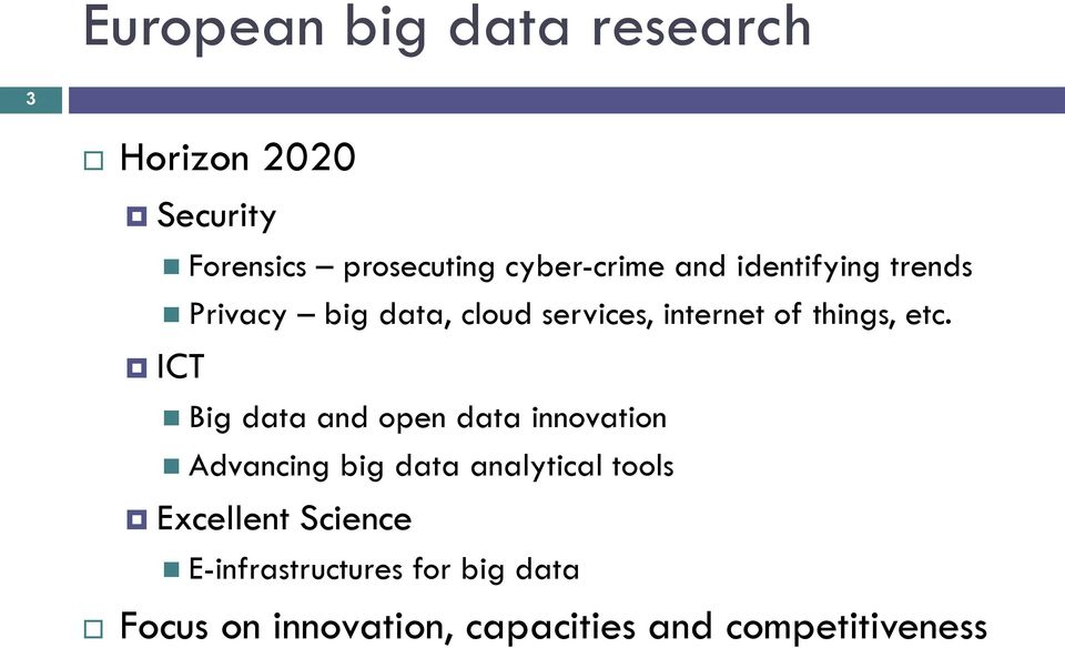 ICT Big data and open data innovation Advancing big data analytical tools Excellent