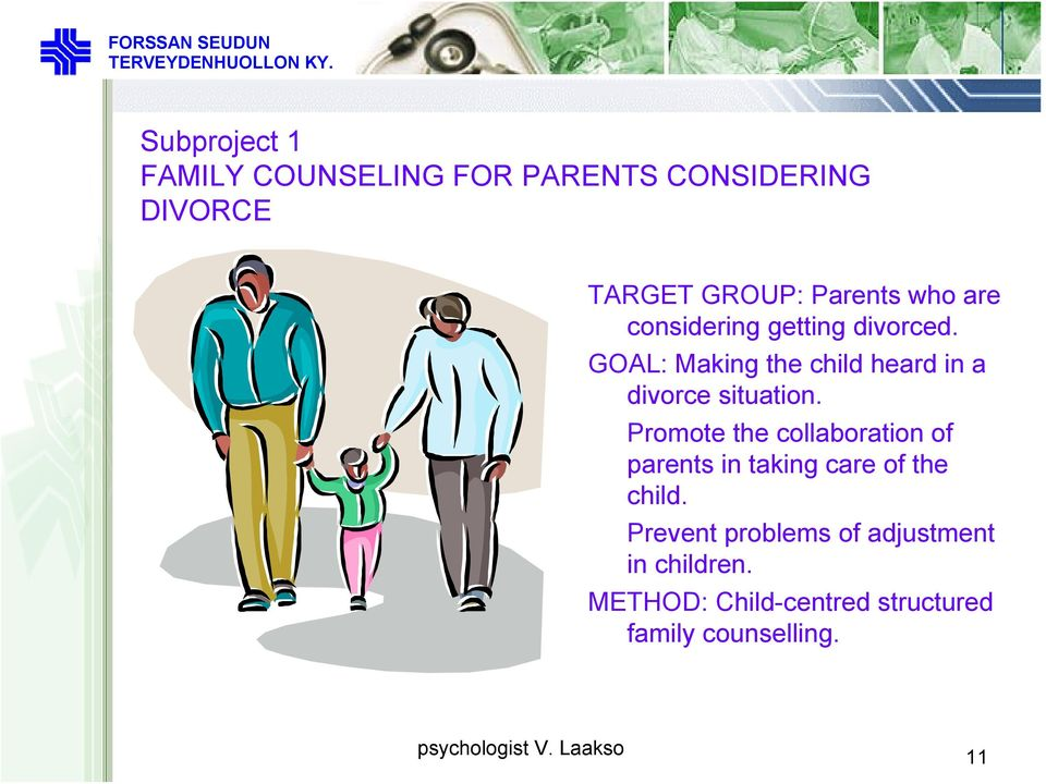 GOAL: Making the child heard in a divorce situation.
