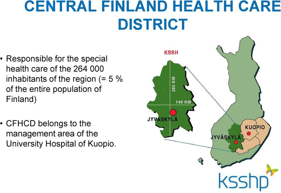 region (= 5 % of the entire population of Finland) CFHCD