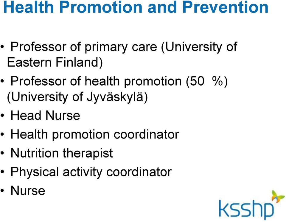(50 %) (University of Jyväskylä) Head Nurse Health promotion