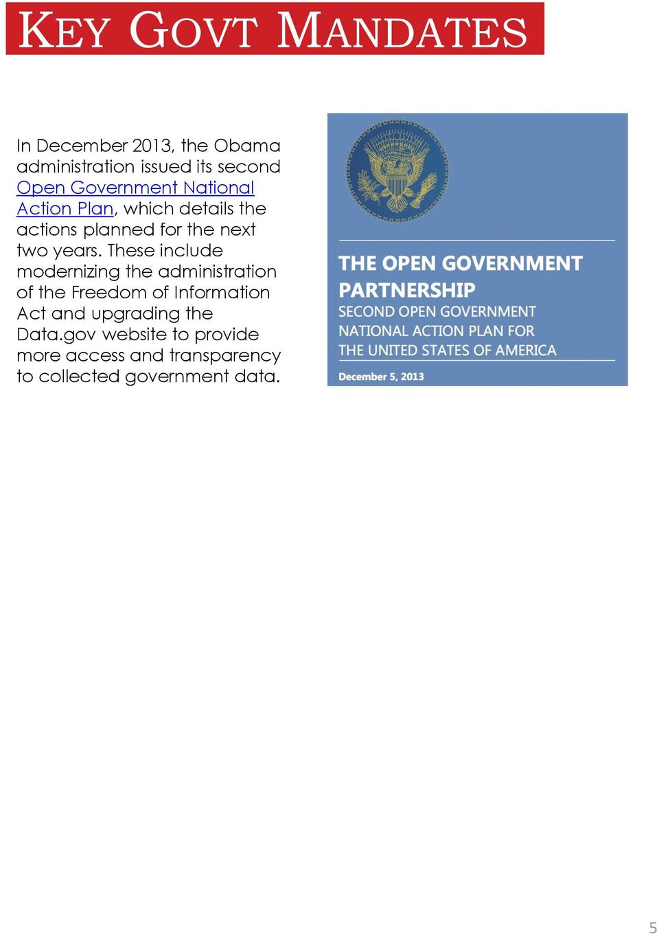 These include modernizing the administration of the Freedom of Information Act and