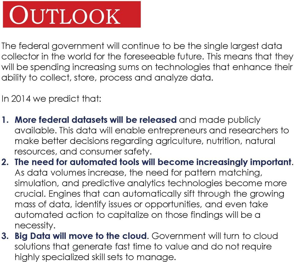 More federal datasets will be released and made publicly available.