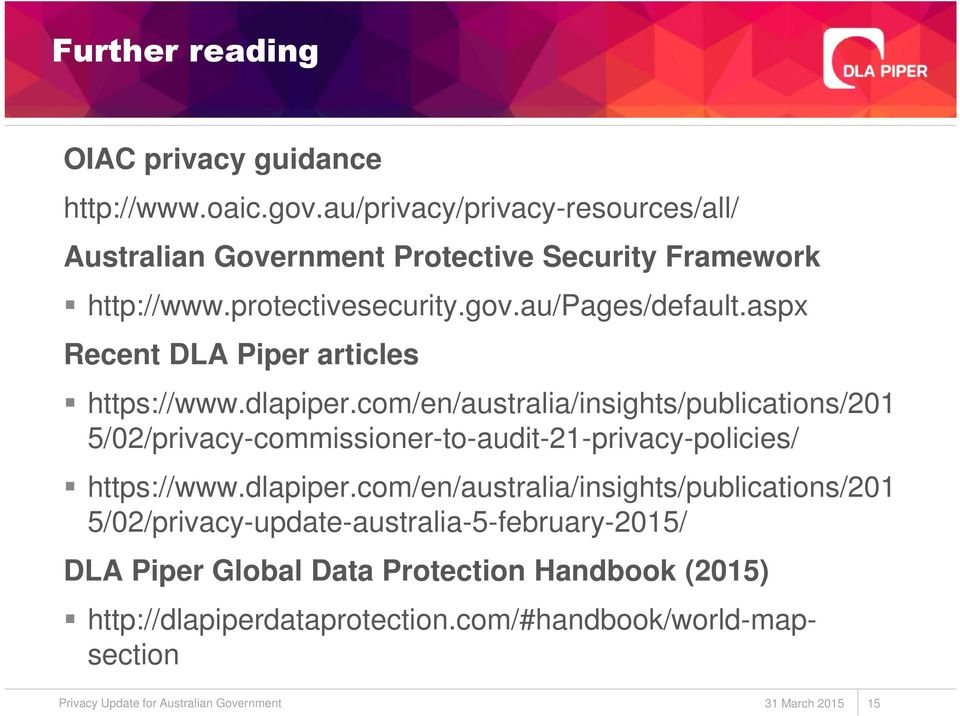 com/en/australia/insights/publications/201 5/02/privacy-commissioner-to-audit-21-privacy-policies/ https://www.dlapiper.