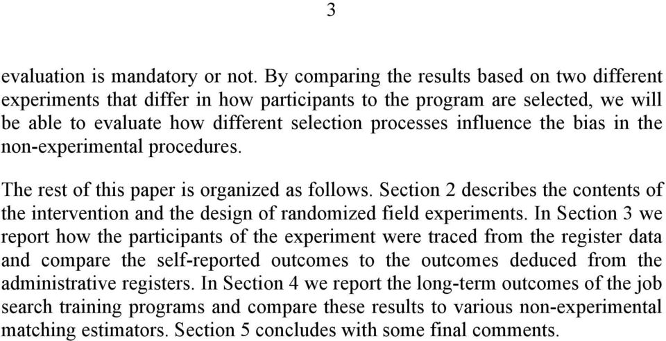 bias in the non-experimental procedures. The rest of this paper is organized as follows. Section 2 describes the contents of the intervention and the design of randomized field experiments.