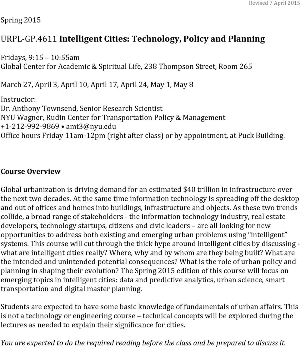 24, May 1, May 8 Instructor: Dr. Anthony Townsend, Senior Research Scientist NYU Wagner, Rudin Center for Transportation Policy & Management +1-212- 992-9869 amt3@nyu.