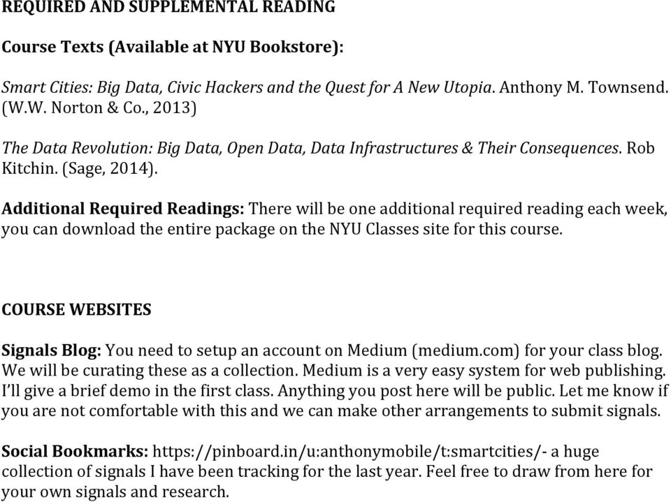 Additional Required Readings: There will be one additional required reading each week, you can download the entire package on the NYU Classes site for this course.